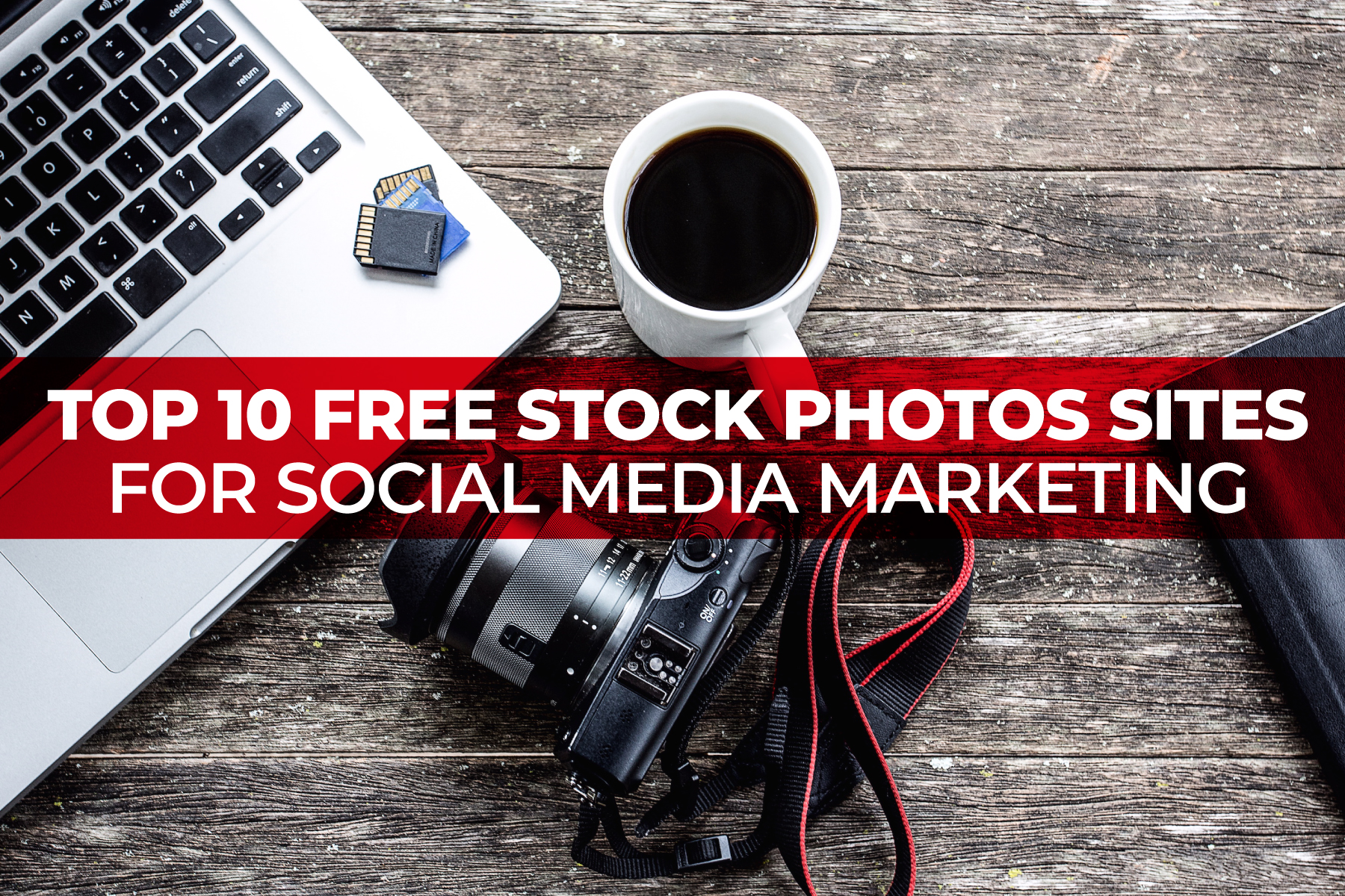 Top 10 Free Stock Photos Sites for Social Media Marketing